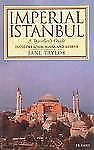 Imperial Istanbul : A Traveler's Guide by Jane Taylor (1998, Paperback, Revised)