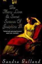 The Many Lives and Secret Sorrows of Josephine B by Sandra Gulland...