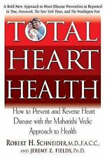 Total Heart Health : How to Prevent and Reverse Heart Disease with the...