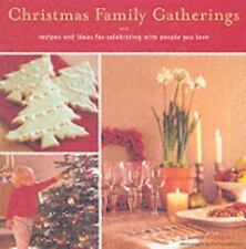 Christmas Family Gatherings : Recipes and Ideas for Celebrating with People You