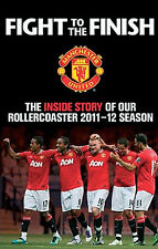 Fight to the Finish - Manchester United - Inside Story of 2011-2012 Season book