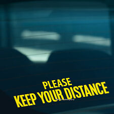 PLEASE KEEP YOUR DISTANCE Warning Car,Van,Bumper,Window Vinyl Decal Sticker