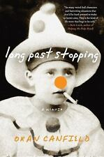 Long Past Stopping : A Memoir by Oran Canfield (2011, Paperback)