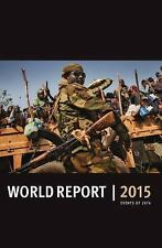 World Report 2015: Events of 2014 Human Rights Watch World Report