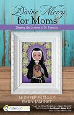 Divine Mercy for Moms : Sharing the Lessons of St. Faustina by Emily Jaminet...