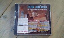 CD JOHN GREAVES - LA PETITE BOUTEILLE DE LINGE / neuf & scellé