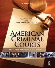 American Criminal Courts : Legal Process and Social Context by Casey Welch...