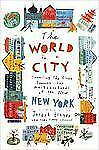 The World in a City: Traveling the Globe Through the Neighborhoods of the New Ne