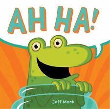 Ah Ha! by Jeff Mack (2013, Hardcover)