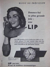 PUBLICITÉ DE PRESSE 1957 BIJOU DE PRÉCISION UNE MONTRE LIP - ADVERTISING