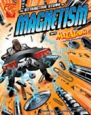The Attractive Story of Magnetism with Max Axiom, Super Scientist (Graphic Scien