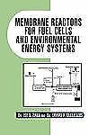 Membrane reactors for fuel cells and environmental energy Systems by Z. O. E....