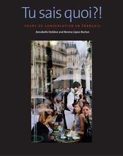Tu sais quoi?!: Cours de conversation en français, López-Burton, Norma, Dolidon,