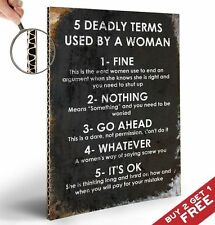 5 DEADLY TERMS USED BY A WOMAN * Fun QUOTE SIGN A4 Poster * Home Wall Art Gift