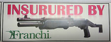 NOVELTY GUN MAGNET: INSURED BY FRANCHI SPAS 12 PUMP/AUTO ACTION SHOTGUN