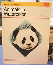 How to Draw and Paint: Animals in Watercolor - Walter Foster Art Book #222