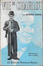 VIE DE CHARLOT. Charles Spencer Chaplin, ses films et son temps. Georges SADOUL