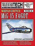Mikoyan Gurevich MiG-15 Fagot - Warbird Tech Vol. 40, Gordon, Yefim, New Book