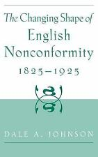 The Changing Shape of English Nonconformity, 1825-1925, Johnson, Dale A., Very G