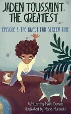 Jaden Toussaint, the Greatest Episode 1 : The Quest for Screen Time by Marti...