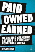 Paid, Owned, Earned : Maximising Marketing Returns in a Socially Connected...