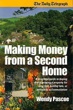 Making Money from a Second Home: A Practical Guide to Buying and Managing a Prop