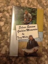 Signed 1st Edition Tony Miles Silver Season Golden Memories Fishing Book Vgc