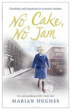 No Cake, No Jam: Hardship and happiness in wartime London,ACCEPTABLE Book