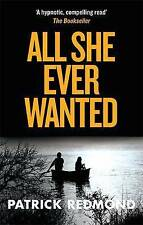 All She Ever Wanted Redmond  Patrick 9780751561814