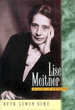 Lise Meitner: A Life in Physics by Sime, Ruth Lewin