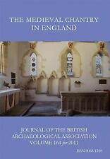 The Medieval Chantry in England (Journal of the British Archaeological Associati