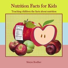 Nutrition Facts for Kids : Teaching Children the Facts about Nutrition by...
