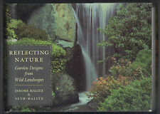 Reflecting Nature: Garden Designs for Wild Landscapes by  Malitz and Malitz