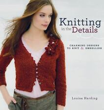 Knitting in the Details: Charming Designs to Knit and Embell