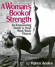 A Woman's Book of Strength by Karen Andes (1995, Paperback)