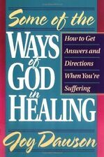 Some of the Ways of God in Healing: How to Get Answers and Directions When Youre