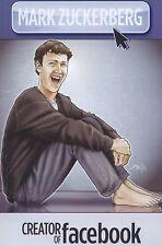 Mark Zuckerberg: Creator of Facebook: A Graphic Novel