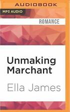 Unmaking Marchant : A Love Inc. Novel by Ella James (2016, MP3 (FREE 2DAY SHIP)