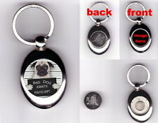 "FAWN PUG ""BAD DOG"" TROLLEY COIN TOKEN KEYRING - ANIMAL PET LOVER PHOTO GIFT"