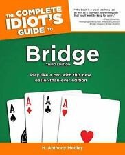 The Complete Idiot's Guide To Bridge, 3e (Idiot's Guides), Medley, H. Anthony, A