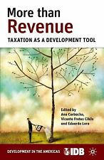 More Than Revenue : Taxation As a Development Tool by Inter-American...