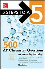 5 Steps to a 5 500 AP Chemistry Questions to Know by Test Day, 2nd edition, Lebi