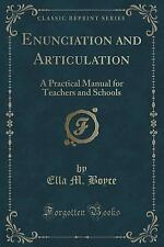 Enunciation and Articulation : A Practical Manual for Teachers and Schools...