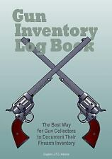 Gun Inventory Log Book : The Best Way for Gun Collectors to Document Their...
