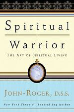 Spiritual Warrior : The Art of Spiritual Living by John-Roger (2009, Paperback)