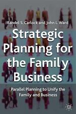 Strategic Planning for The Family Business: Parallel Planning to Unify the Famil