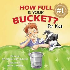 How Full Is Your Bucket? For Kids by Tom Rath and Mary Reckmeyer (2009,...