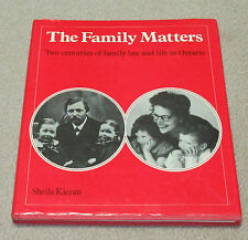 The Family Matters: Two Centuries of Family Law and Life in Ontario