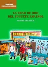 LIBRO -LA EDAD DE ORO DEL JUGUETE ESPAÑOL  !!! OFERTA !!! rico paya comansi