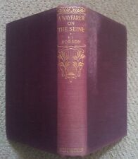 A Wayfarer on The Seine by E I Robson (Methuen 1st ed 1927) North France Paris